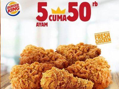 Promo Burger King Bulan Maret 2019, 5 Potong Ayam Cuma 50 Ribu Rupiah, Lihat Syarat dan Ketentuannya