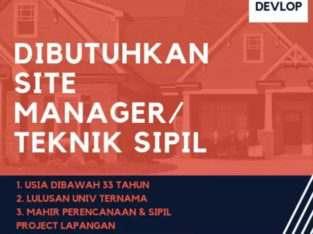 Dicari TEKNIK SIPIL atau SITE MANAGER u/ Mjd Pimpinan Proyek Developer